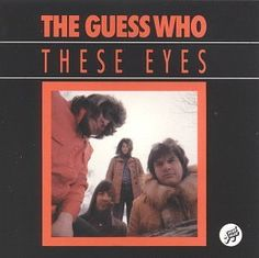 The Guess Who - These Eyes HQ (Original Studio Song) 1968 - from The Guess Who album 'Wheatfield Soul' - These Eyes was released in Canada as a single in Lead vocal Burton Cummings. 70s Music, Sound Of Music, Music Love, Good Music, The Guess Who, Film Inspiration, Rock Legends, My Escape, Greatest Songs