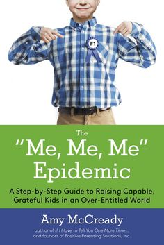 The Me, Me, me Epidemic - a great parenting book!