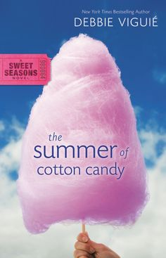 The Summer of Cotton Candy by Debbie Viguié. Series: A Sweet Seasons Novel #Zonderkidz