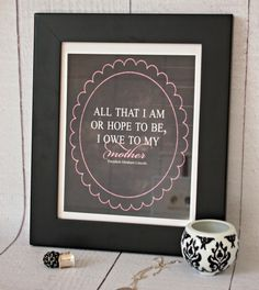 Free Mother's Day Quote Printable:: print, frame & gift!