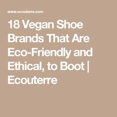 18 Vegan Shoe Brands That Are Eco-Friendly and Ethical, to Boot | Ecouterre