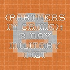 {partners in crime}: 3 Day Military Diet