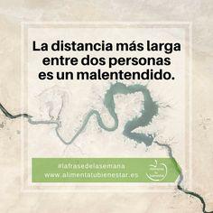 La distancia más larga entre dos personas es un malentendido. #lafrasedelasemana #alimentatubienestar