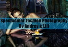 Spectacular #Fashion #Photography By Andrey & Lili