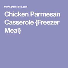 Chicken Parmesan Casserole {Freezer Meal}