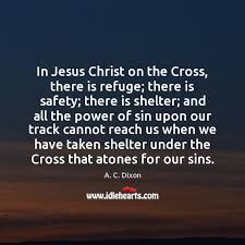A. C. Dixon Quotes - IdleHearts Resurrection Day, Take Shelter, The Cross Of Christ, Jesus Christ, Author, Quotes, Quotations, Writers, Quote