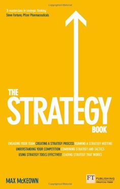 The Strategy Book: How To Think and Act Strategically to Deliver Outstanding Results by Max Mckeown,http://www.amazon.com/dp/0273757091/ref=cm_sw_r_pi_dp_GDqitb1YNDP63WTX