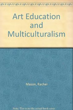 Art Education and Multiculturalism by Rachel Mason