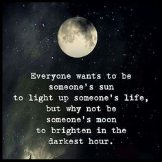 A great life quote. Be someone's sun and moon. Being there for them through li… A great life quote. Be someone's sun and moon. Being there for them through li…,Quotes Shooting A great life. Wisdom Quotes, True Quotes, Words Quotes, Motivational Quotes, Inspirational Quotes, Sayings, Sucess Quotes, Inspiring Love Quotes, Quotes Quotes