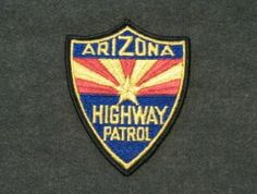 Arizona Highway Patrol Patch worn from 1940 to 1969 Police Badges, Police Uniforms, Police Cars, Arizona Law, Funny Dancing Gif, Fire Badge, Truck Quotes, Police Lives Matter, Police Life