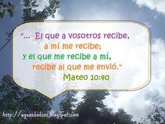 """Compartamos la Palabra de Dios: """"...  El que a vosotros recibe, a mí me recibe"""