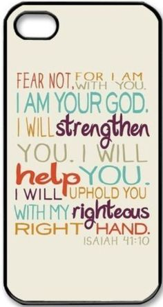 Fear not for i am with you Bible Verse Cover Case For Iphone 6 Iphone 6 Plus Iphone 4s Iphone 5s http://www.iphonecase.company/product/fear-not-for-i-am-with-you-bible-verse-cover-case-for-iphone-6-iphone-6-plus-iphone-4s-iphone-5s