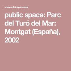 public space: Parc del Turó del Mar: Montgat (España), 2002