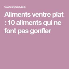 Aliments ventre plat : 10 aliments qui ne font pas gonfler Sport Diet, Nutrition, E 10, Beauty Hacks, Health Fitness, Food And Drink, Healthy Eating, Abs, Healthy Recipes