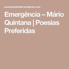Emergência – Mário Quintana | Poesias Preferidas