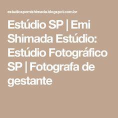 Estúdio SP   Emi Shimada Estúdio: Estúdio Fotográfico SP   Fotografa de gestante