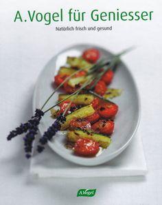 A.Vogel für Geniesser. Natürlich frisch und gesund von Felix Häfliger und Ingrid Schindler, Verlag A. Vogel Teufen 2008, ISBN-13: 978-3906404219
