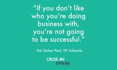 #Secret to success - like who you're doing business with. Indosole Listen here: http://www.causeaneffekt.com/cae-008-kai-stober-paul-of-indosole/