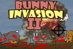 play   Bunny Invasion 2  https://sites.google.com/site/unblockedgames77/bunny-invasion-2