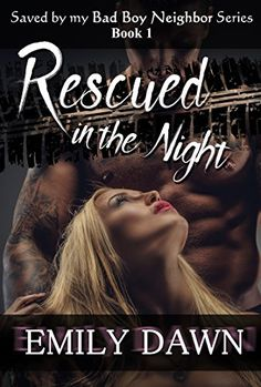 Rescued in the Night - Saved by my Bad Boy Neighbor Series: Alpha Male Romance Stories about Curvy BBW Heroines and Suspense ($2.99 to #Free) #Kindle #FreeBook by Emily Dawn. 3.4 out of 5 stars(11 customer reviews)