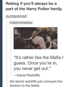 Fandom. We're a very large part of the Mafia.  And we could totally do more damage if we wanted to.