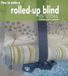 Guide on how to make a Rolled-up blind (or Stagecoach valance) with detailed step-by-step instructions, photographs and professional tips by Grasshoppers Interiors