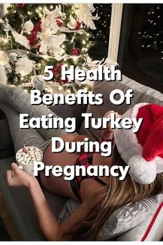 5 Health Benefits Of Eating Turkey During Pregnancy  #parenting  #mother #bay