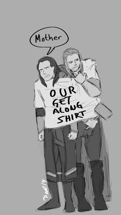Of Asgard Will Laugh At Us, Come On All Of Asgard Will Laugh At Us, Come On. (Loki and Thor in a get along t shirt.)All Of Asgard Will Laugh At Us, Come On. (Loki and Thor in a get along t shirt. Loki Thor, Tom Hiddleston Loki, Loki Marvel, Loki Laufeyson, Loki And Frigga, Hela Thor, Marvel Actors, The Avengers, Dc Memes