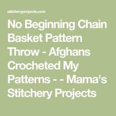 No Beginning Chain Basket Pattern Throw - Afghans Crocheted My Patterns - - Mama's Stitchery Projects