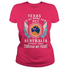 Texas Is My Home Now but Australia forever Runs Through My Veins t shirts and hoodies