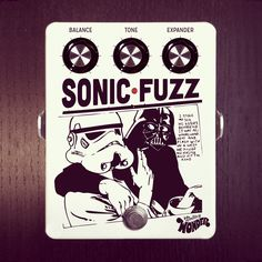 Pedal effect by Effectivy Wonder Pedals Sonic-Fuzz, Pedal, Star Wars, Darth Vader, Fuzz, Fuzzface