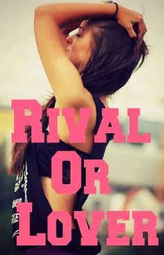 "Read ""Rival Or Lover"" #wattpad #romance"