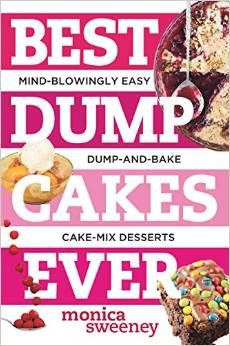 Best Dump Cakes Ever (The Countryman Press,  2014) On Sale NOW!