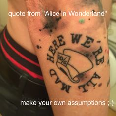 I Tattoo, Tattoo Quotes, Alice In Wonderland, Fish Tattoos, Make It Yourself, How To Make, Inspiration Tattoos, Quote Tattoos