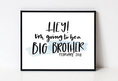 I'm Going To Be A Big Brother - Printable Sign - Customizable Printing Services, Online Printing, Date List, Color Names, Own Home, Printable Wall Art, Hand Lettering, Brother, Printables