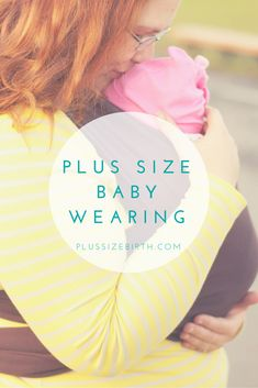 Plus Size Babywearing suggestions and photographs. From ErgoBaby to Moby, we've reviewed the most popular plus size babywearing options.