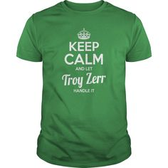 Troy Zerr Shirts keep calm and let Troy Zerr handle it Troy Zerr Tshirts Troy Zerr T-Shirts Name shirts Troy Zerr my name Troy Zerr guys ladies tees Hoodie Sweat Vneck Shirt for Troy Zerr #gift #ideas #Popular #Everything #Videos #Shop #Animals #pets #Arc