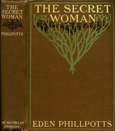 Phillpotts--Secret Woman--Macmillan, 1905 | Flickr - Photo Sharing!