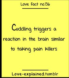 Cuddling kills my pain? Well I'm about to start doing it more often