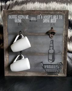 Coffee keeps me going until it's acceptable to drink beer - am pm sign - coffee and beer - beer bottle opener - man cave - 18x18