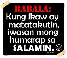 . Memes Pinoy, Tagalog Quotes, Filipino Quotes, Filipino Funny, Funny Qoutes, Jokes Quotes, Hilarious Quotes, Pick Up Lines Tagalog, Funny Hugot