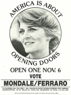 Queens, NY, representative Geraldine A. Ferraro made history in 1984 as the first woman selected to run for Vice President on a major party ticket. She was picked by Democratic presidential candidate Walter Mondale. Presidential Campaign Posters, Political Campaign, Presidential Candidates, Us Political Parties, Campain Posters, Walter Mondale, Political Posters, National Convention