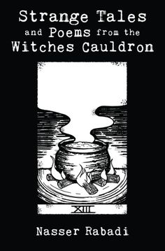 #horror #suspense #mystery  #book Strange Tales and Poems from the Witches Cauldron by Nasser Rabadi