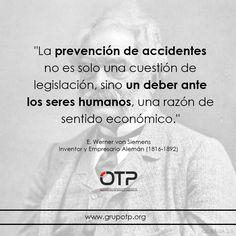 """""""La prevención de accidentes no es solo una cuestión de legislación, sino un deber ante los seres humanos, una razón de sentido económico."""" #quote #cita"""
