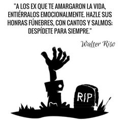 Walter Riso. Smart Quotes, Spanish Quotes, Positive Thoughts, Favorite Quotes, Meant To Be, Inspirational Quotes, Positivity, Letters, How To Get