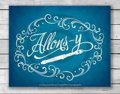 Allons-y Doctor Who Inspired Art Print  8x10 by SweetPeaTypography