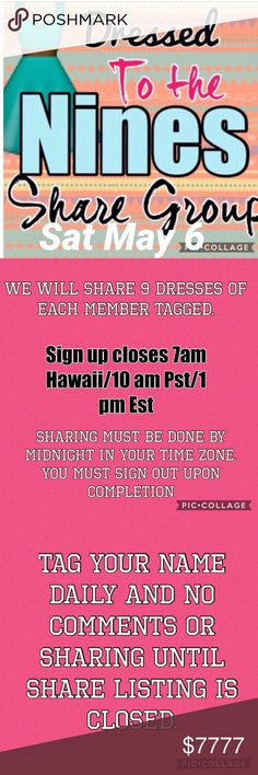 👗Dressed to the Nines Share Grp👗 Welcome to 👗Dressed to the Nines share group 👗.  Share 9 dresses of all tagged closets.  If a closet does not have 9 , rotate the items shared until at least 9 shares.  Sharing BEGINS at closing (1 pm Est/7 am Hst) of group and ends midnight your time.  You must sign out daily.  Posh compliant closets are welcome.  Let's cheer each other on and make some sales while having fun❣ Dresses