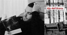 """[Libri] Davide Ferrari presenta il suo romanzo """"Ale dell'Arena"""", nell'intervista di Elena Genero Santoro"""