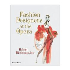 Fashion Designers at the Opera: Features profiles of leading figures in fashion- Giorgio Armani, Marc Bohan, Christian Lacroix, Karl Lagerfeld, and others- are profiled alongside costume designs for many well-loved operas such as Don Giovanni, Lucia di Lammermoor, Carmen, Aida, and others. $60.00