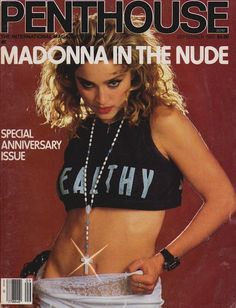 On July 16 the Penthouse magazine issue of nude Madonna photos was released. Madonna Photos, Madonna 80s, Playboy, Eighties Music, Penthouses Magazine, The Cosby Show, Popular Magazine, Cosplay, Pent House